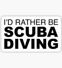 I'D RATHER BE SCUBA DIVING Sticker