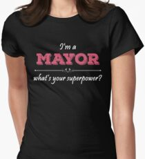 I'm A MAYOR What's Your Superpower? T-Shirt