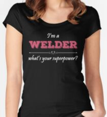 I'm A WELDER What's Your Superpower? Women's Fitted Scoop T-Shirt