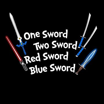 One Sword, Two Sword, Red Sword, Blue Sword by RyanAstle