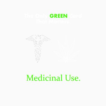 Green Card - Medicinal Use by IMycroft