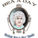 """Bea A Day """"Nuthin' But A Bea Thang"""" by BeaADay"""