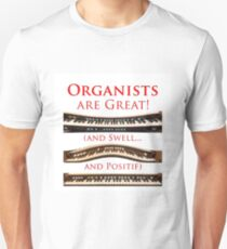 Organists are Great Unisex T-Shirt