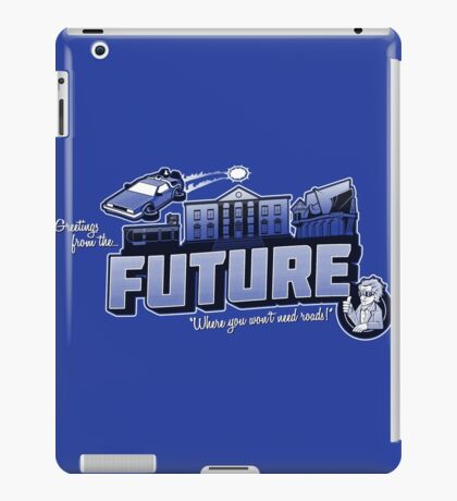 Greetings from the Future! iPad Case/Skin