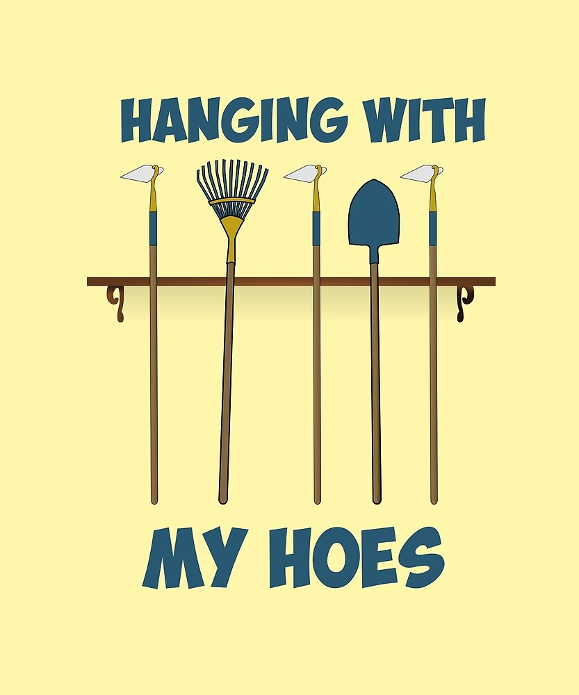Hanging with my Hoes by huxdesigns