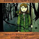 Ranger Hrothgar Says - Morality Requires Empathy by Toradellin