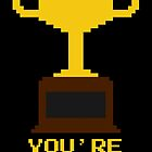 You're Winner 8-Bit by ABOhiccups