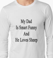 My Dad Is Smart Funny And He Loves Sheep T-Shirt