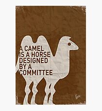My - A camel is a horse designed by a committee - quote poster  Photographic Print