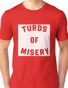 Turds of Misery Unisex T-Shirt