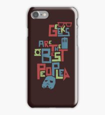 Geeks Are The Best People iPhone Case/Skin