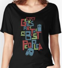 Geeks Are The Best People Women's Relaxed Fit T-Shirt