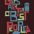 Geeks Are The Best People by Damien Mason