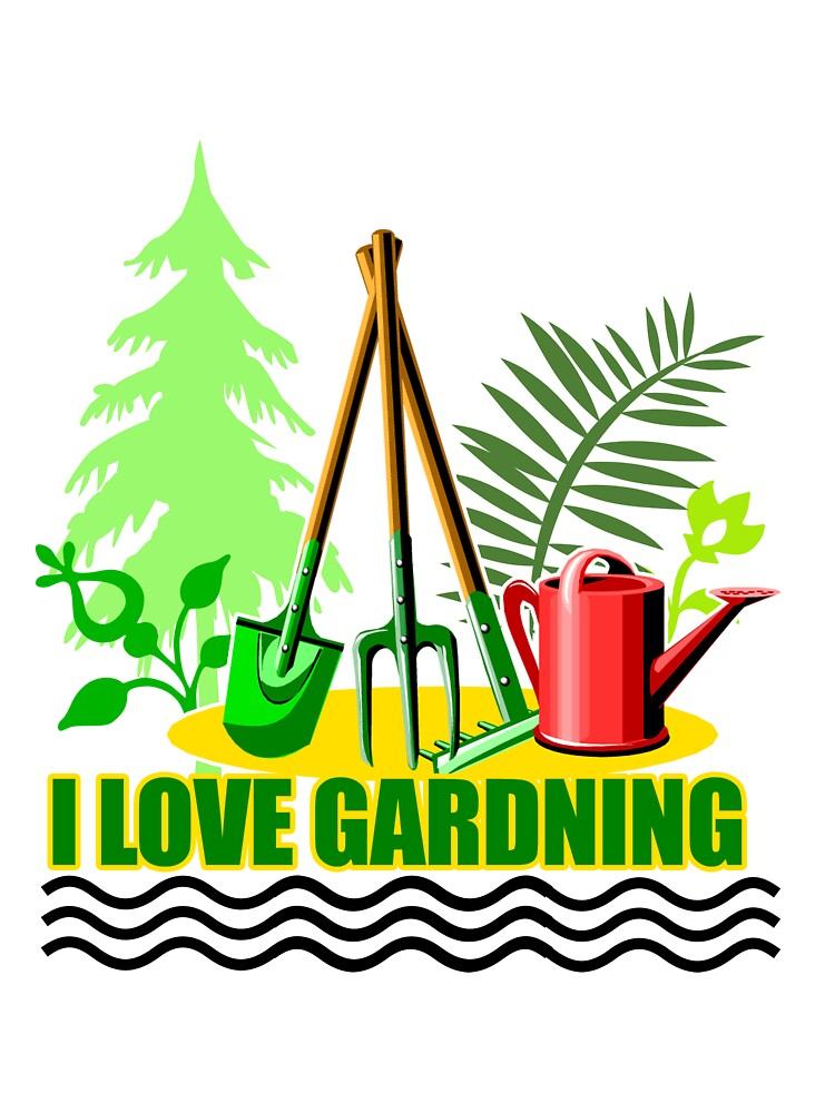 I Love Gardening by Mental Itch