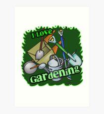 I Love Gardening Art Print