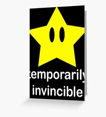 Temporarily Invincible Greeting Card