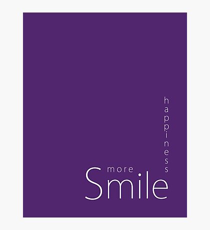 Happiness - Smile More Photographic Print