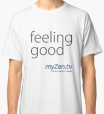 Feeling good - Day Classic T-Shirt