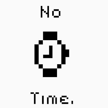 No Time. by boockly22