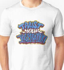 Trust Your Inspiration Unisex T-Shirt
