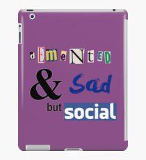 Geisteskrank und traurig, aber sozial iPad-Hülle & Klebefolie