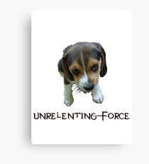 Unrelenting Force - Puppy has POWER Canvas Print