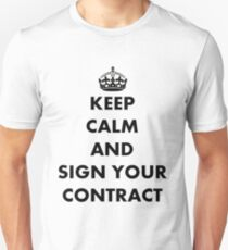 Keep Calm and Sign Your Contract Unisex T-Shirt