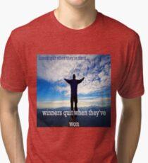 Winners Dont Quit Tri-blend T-Shirt