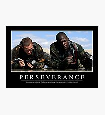 Perseverance: Inspirational Quote and Motivational Poster Photographic Print