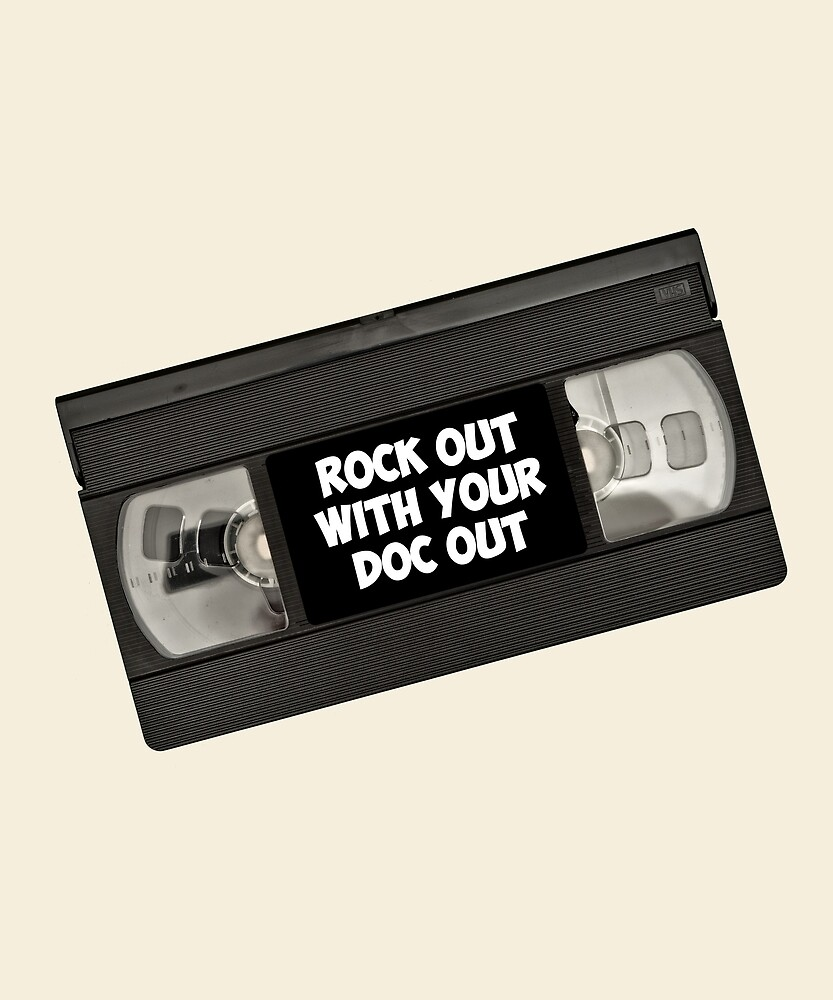 Rock Out With Your Doc Out by huxdesigns
