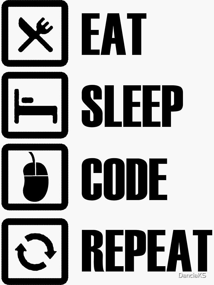 Essen, schlafen, Code, Wiederholen! von DanciaKS