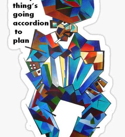 Everything's Going Accordion To Plan Sticker
