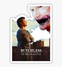 Butchless In Moonattle Sticker
