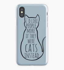 I'd like people more if they were cats instead iPhone Case/Skin