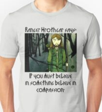 Ranger Hrothgar Says - Believe in Compassion  T-Shirt