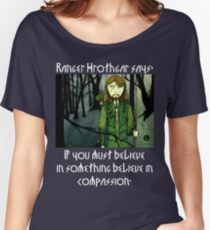Ranger Hrothgar Says - Believe in Compassion (dark colours) Women's Relaxed Fit T-Shirt