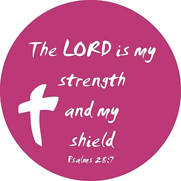 The LORD is my Strength and my Shield by parable