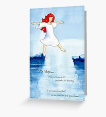 Courage - take the first step Greeting Card