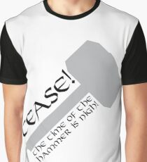 Cease! Hammer Time! Graphic T-Shirt