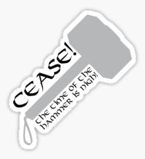 Cease! Hammer Time! Sticker