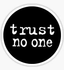 Trust No One  Sticker