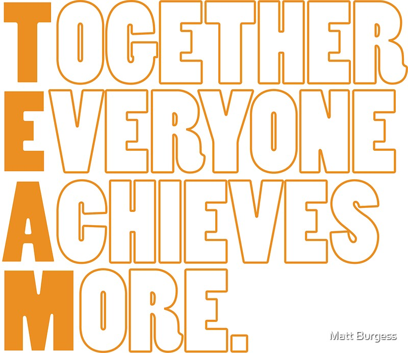 """TEAM - Together Everyone Achieves More"""" Stickers by Matt Burgess ..."""