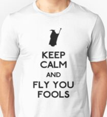 Keep calm you fools T-Shirt
