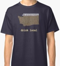 Drink Local - Washington Beer Shirt Classic T-Shirt