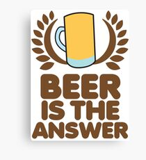 Beer is the ANSWER! with a wreath and BEER JUG Canvas Print