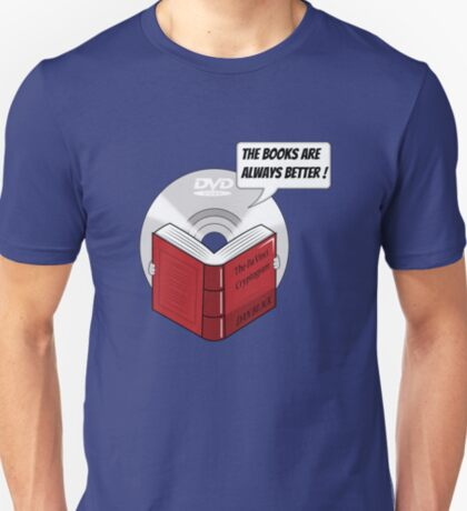 The Books are Always Better! T-Shirt