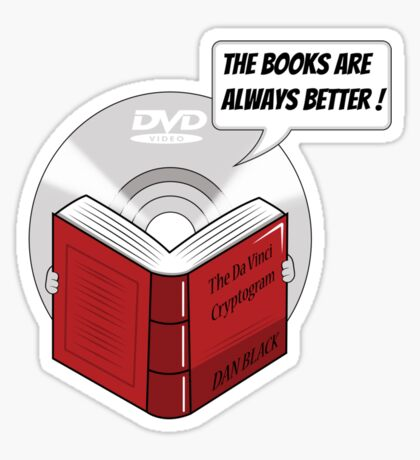 The Books are Always Better! Sticker