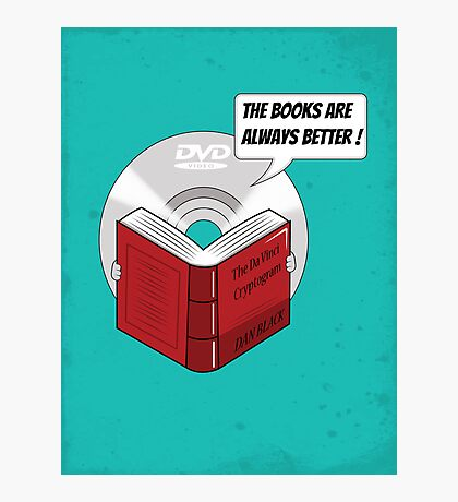 The Books are Always Better! Photographic Print