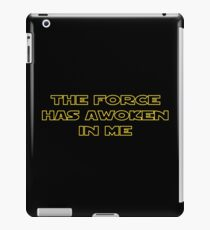 The Force Has Awoken In Me iPad Case/Skin