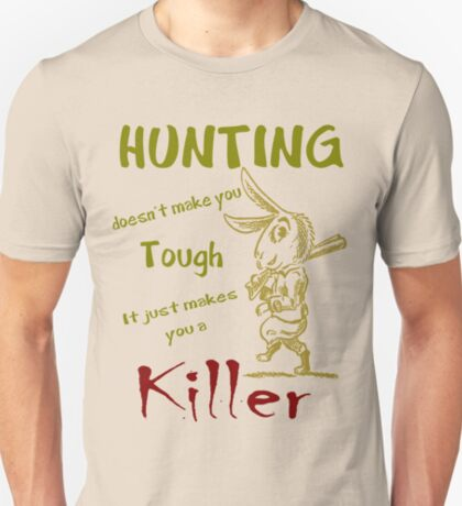 Hunting Doesn't Make you Tough T-Shirt